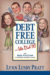 Debt Free College We Did It  Book PDF