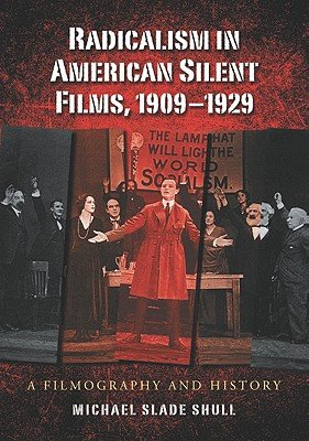 Radicalism in American Silent Films  1909 1929 PDF
