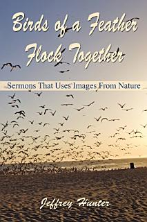 Birds of a Feather Flock Together  Sermons That Use Images from Nature Book