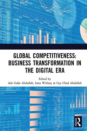 Global Competitiveness  Business Transformation in the Digital Era PDF