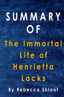 Summary Of The Immortal Life of Henrietta Lacks