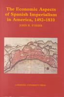 The Economic Aspects of Spanish Imperialism in America  1492 1810 PDF
