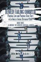 Denied  Failing Cordelia  Parental Love and Parental State Theft in Los Angeles Juvenile Dependency Court PDF