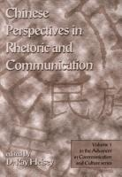 Chinese Perspectives in Rhetoric and Communication PDF