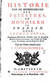 Historie van de bedriegeryen der priesters en monniken in Spanjen: Volume 1