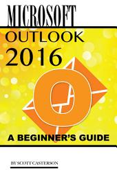 Microsoft Outlook 2016: A Beginner's Guide