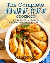 The Complete NuWave Oven Cookbook: Includes Over 100 Recipes for NuWave Pro, Pro Plus, and Elite