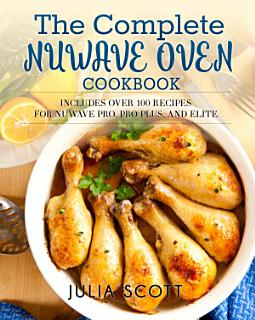 The Complete NuWave Oven Cookbook Book