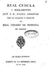 Real Cédula y reglamento... para el gobierno y direccion del Real Colegio de Medicina de Madrid