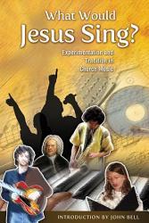 What Would Jesus Sing  PDF