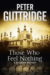 Those Who Feel Nothing: A Brighton-based mystery