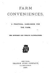 Farm Conveniences: A Practical Hand-book for the Farm