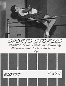 Sports Stories  Mostly True Tales of Running  Punning and Jose Canseco PDF