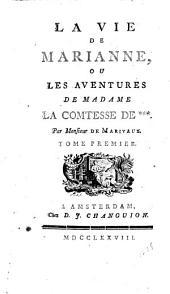 La vie de Marianne, ou Les aventures de madame la comtesse de ***: Volume 1