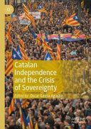 Catalan Independence and the Crisis of Sovereignty