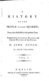 A History of the People Called Quakers: From Their First Rise to the Present Time, Volume 1