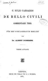 C. Iulii Caesaris De bello civili commentarii tres