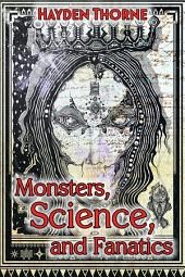 Monsters, Science, and Fanatics