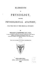 Elements of Physiology: Including Physiological Anatomy, for the Use of the Medical Student
