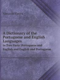 A Dictionary of the Portuguese and English Languages,