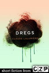 Dregs: Short Story