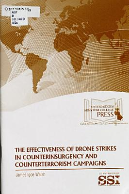 The Effectiveness of Drone Strikes in Counterinsurgency and Counterterrorism Campaigns PDF