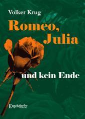 Romeo, Julia und kein Ende