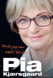 Pia Kjærsgaard: Fordi jeg var nødt til det
