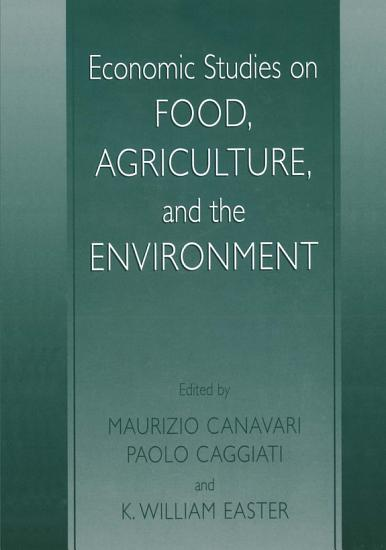 Economic Studies on Food  Agriculture  and the Environment PDF