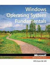 Exam 98-349: MTA Windows Operating System Fundamentals: MTA Windows Operating System Fundamentals