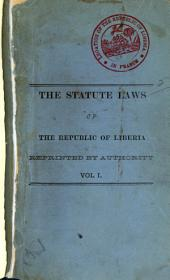 The Statute Laws of the Republic of Liberia Passed by the Legislature from 1848 to 1879: Together with the Constitution and Amendments, Reprinted According to an Act Approved Dec. 28, 1878. With a Copious Index