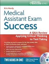Medical Assistant Exam Success: A Q&A Review Applying Critical Thinking to Test Taking