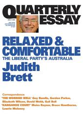 Quarterly Essay 19 Relaxed and Comfortable: The Liberal Party's Australia
