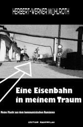 Eine Eisenbahn in meinem Traum: Cassiopeiapress Erinnerungen/ Edition Bärenklau