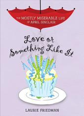 #4 Love or Something Like It