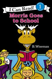 Morris Goes to School