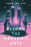 Beyond the Dragon s Gate PDF