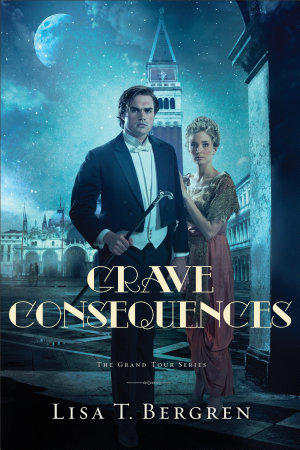 Grave Consequences (The Grand Tour Series Book #2)