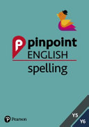 Pinpoint English Spelling Years 5 and 6