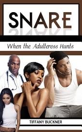 Snare: When the Adulteress Hunts