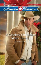 A Cowboy Christmas: A Christmas Baby\Marry Me, Cowboy