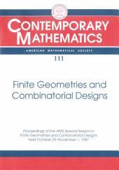 Finite Geometries and Combinatorial Designs: Proceedings of the AMS Special Session in Finite Geometries and Combinatorial Designs Held October 29-November 1, 1987 [Lincoln, Nebraska]