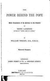 The Power Behind the Pope: The Story of Lasserre's Version