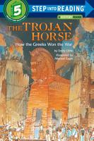 The Trojan Horse  How the Greeks Won the War PDF