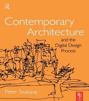 Contemporary Architecture and the Digital Design Process PDF