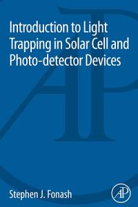 Introduction to Light Trapping in Solar Cell and Photo detector Devices