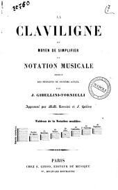 La claviligne ou moyen de simplifier la notation musicale deduit des principes du système actuel par J. Gibellini-Tornielli