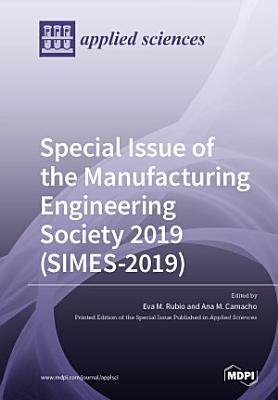 Special Issue of the Manufacturing Engineering Society 2019 (SIMES-2019)
