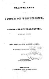 The Statute Laws of the State of Tennessee: Of a Public and General Nature, Volume 2