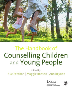 The Handbook of Counselling Children   Young People